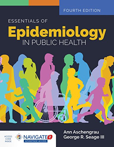 Compare Textbook Prices for Essentials of Epidemiology in Public Health 4 Edition ISBN 0001284128350 by Aschengrau, Ann,Seage, George R.