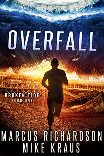Overfall: Broken Tide Book 1: (A Post-Apocalyptic Thriller Adventure Series) by [Marcus Richardson, Mike Kraus]