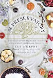The Preservatory: Seasonally Inspired Recipes for Creating and Cooking with Artisanal Preserves brunch and breakfasts May, 2021