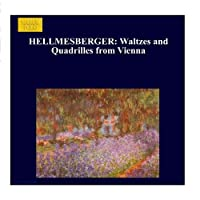 HELLMESBERGER: Waltzes and Quadrilles from Vienna by Christian Simonis (2006-08-01)