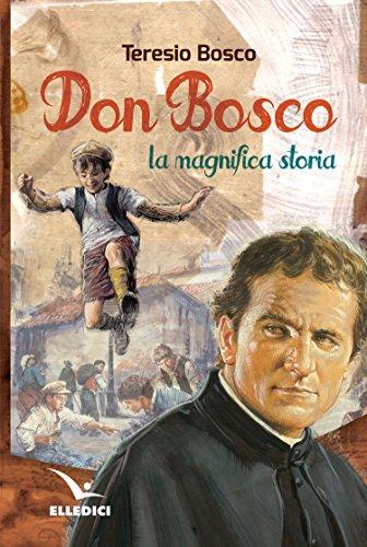 Don Bosco La Magnifica Storia