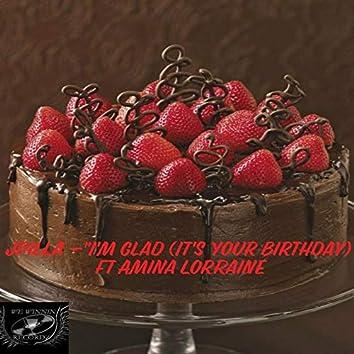 I'm Glad (It's Your Birthday)