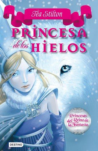 Princesa de los Hielos: Princesas del  Reino de la Fantasía 1 (Princesas del Reino de la Fantasía)