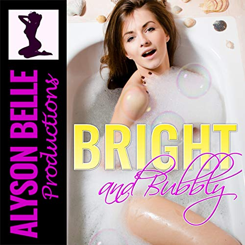 Bright and Bubbly - Alyson Belle