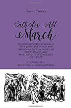 Catholic All March: Traditional Catholic prayers, Bible passages, songs, and devotions for the month of Saint Joseph and the first five weeks of Lent (Catholic All Year Companion)