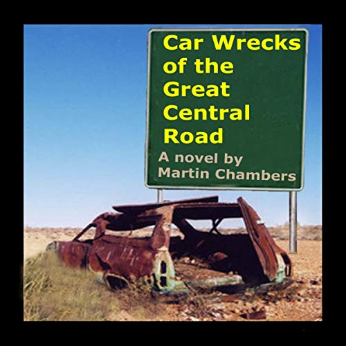 Car Wrecks of the Great Central Road audiobook cover art
