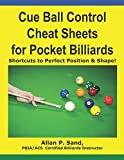 Cue Ball Control Cheat Sheets for Pocket Billiards: Shortcuts to Perfect Position & Shape