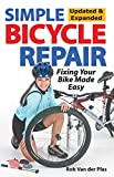 Simple Bicycle Repair, Updated & Expanded Ed.: Fixing Your Bike Made Easy