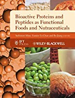 Bioactive Proteins and Peptides as Functional Foods and Nutraceuticals (Institute of Food Technologists Series)