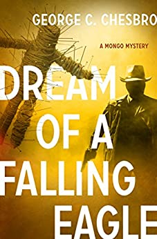 Dream of a Falling Eagle (The Mongo Mysteries Book 14) by [George C. Chesbro]
