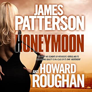 Honeymoon                   By:                                                                                                                                 James Patterson,                                                                                        Howard Roughan                               Narrated by:                                                                                                                                 Hope Davis,                                                                                        Campbell Scott                      Length: 6 hrs and 51 mins     41 ratings     Overall 4.4