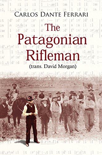 The Patagonian Rifleman (English Edition)