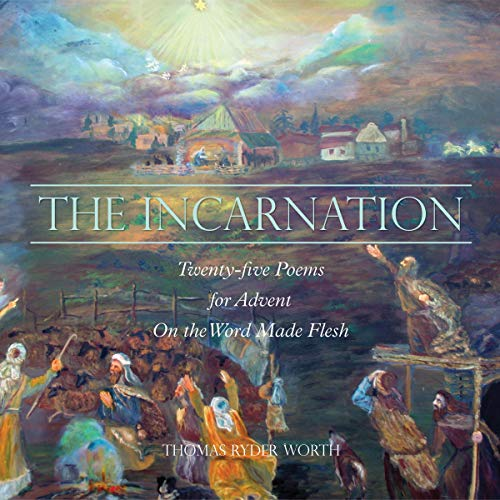 The Incarnation: Twenty-five Poems for Advent on the Word Made Flesh cover art