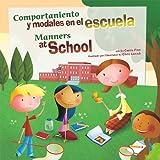 Comportamiento y modales en la escuela/Manners at School (¡Así debemos ser!: Buenos modales, buen comportamiento/Way to Be!: Manners) (English and Spanish Edition)