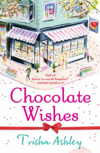 Chocolate Wishes: a hilarious, heart-warming story from the Sunday Times bestseller