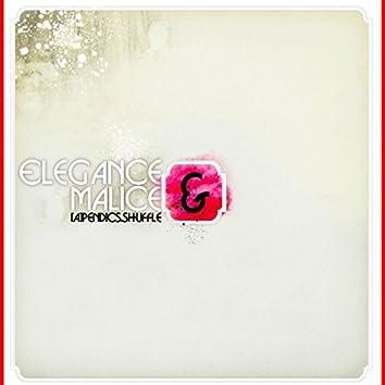 Elegance & Malice