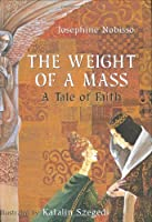 The Weight of a Mass: A Tale of Faith (The Theological Virtues Trilogy)