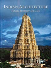 Indian Architecture: Hindu, Buddhist and Jain