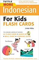 Tuttle More Indonesian for Kids Flash Cards Kit: [Includes 64 Flash Cards, Audio CD, Wall Chart & Learning Guide] (Tuttle Flash Cards)