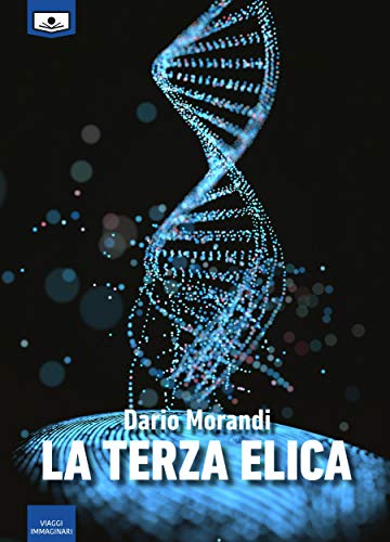 La terza elica (Italian Edition)
