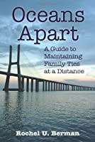 Oceans Apart: A Guide to Maintaining Family Ties at a Distance