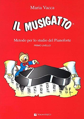 Il musigatto. Metodo per lo studio del pianoforte. Primo livello: 1