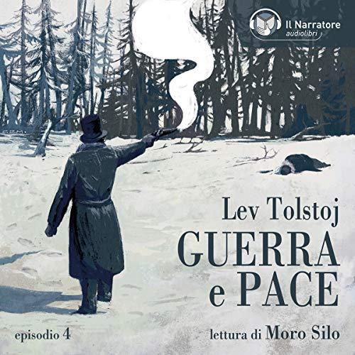 Guerra e Pace - Libro II, Parti I e II - Episodio 4 copertina