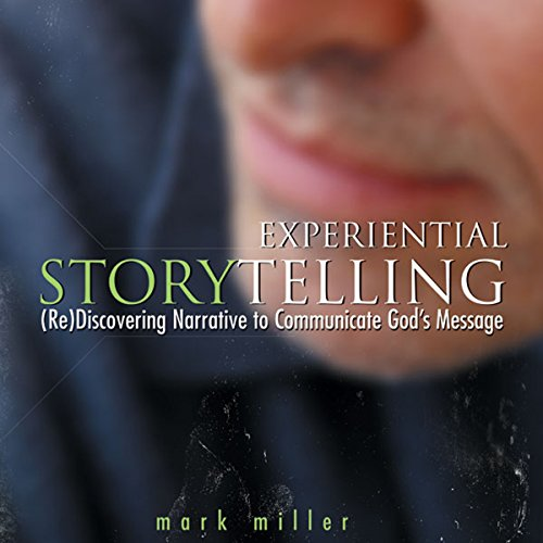 Experiential Storytelling     (Re) Discovering Narrative to Communicate God's Message              Written by:                                                                                                                                 Mark Miller                               Narrated by:                                                                                                                                 Jeremy Johnson                      Length: 3 hrs and 2 mins     Not rated yet     Overall 0.0