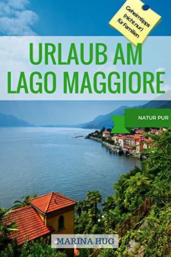 Urlaub am Lago Maggiore: Geheimtipps (nicht nur) für Familien, Natur Pur