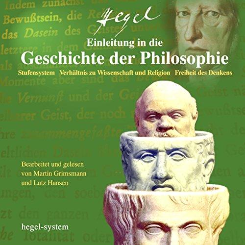 Einleitung in die Geschichte der Philosophie: Stufensystem / Verhältnis zu Wissenschaft und Religion / Freiheit des Denkens cover art