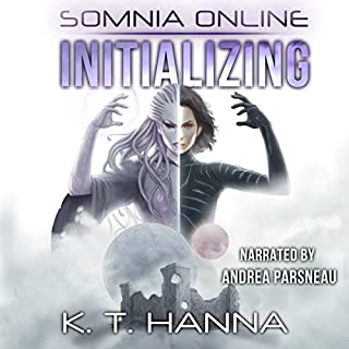 Initializing     Somnia Online, Book 1              By:                                                                                                                                 K. T. Hanna                               Narrated by:                                                                                                                                 Andrea Parsneau                      Length: 12 hrs and 11 mins     455 ratings     Overall 4.5