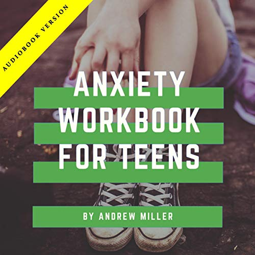 Anxiety Workbook for Teens Audiobook By Andrew Miller cover art