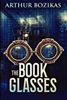 The Book Glasses: Large Print Edition