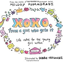 xoxo, from a girl who gets it: Life notes for the young girl within