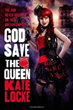 God Save the Queen by Kate Locke (2012-07-03)