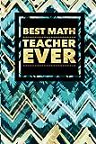 Best Math Teacher Ever: Thank You Appreciation Gift   Journal, Exercise Book, Jotter