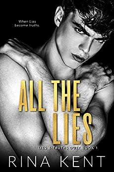 All The Lies: A Dark New Adult Romance (Lies & Truths Duet Book 1) by [Rina Kent]