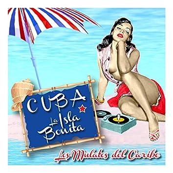 Cuba: La Isla Bonita