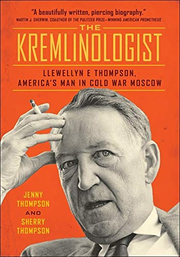 Image of The Kremlinologist: Llewellyn E Thompson, America's Man in Cold War Moscow (Johns Hopkins Nuclear History and Contemporary Affairs)