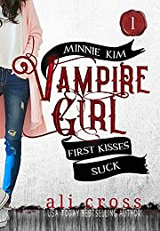 First Kisses Suck: A Teen Vampire Romance (Minnie Kim: Vampire Girl Book 1)