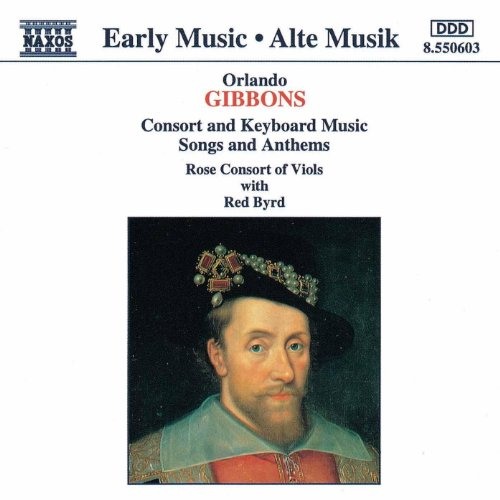 Gibbons: Consort And Keyboard Music / Songs And Anthems