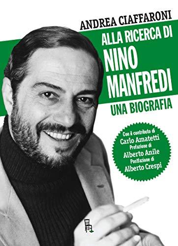 Alla ricerca di Nino Manfredi. Una biografia