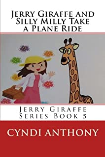 Jerry Giraffe and Silly Milly Take a Plane Ride: Jerry Giraffe Series Book 5