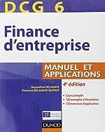 DCG 6 - Finance d'entreprise - 4e édition - Manuel et applications de Jacqueline Delahaye