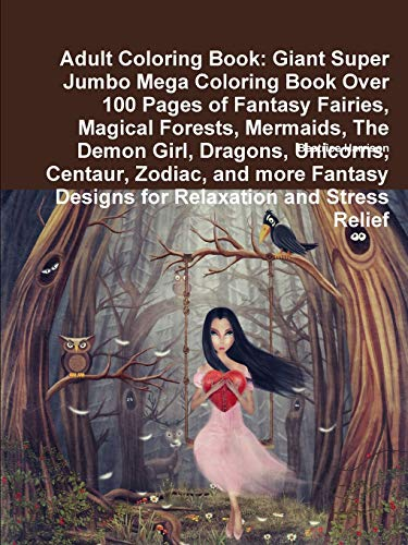 Adult Coloring Book: Giant Super Jumbo Mega Coloring Book Over 100 Pages...