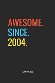 Awesome Since 2004 Notebook: Dot Grid Journal 6x9 - Happy Birthday 15th Anniversary 15 Years Old Party Gift Idea