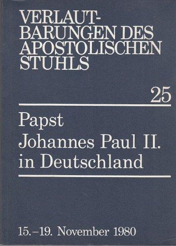 Verlautbarungen des apostolischen Stuhls: Papst Johannes Paul II. in Deutschland