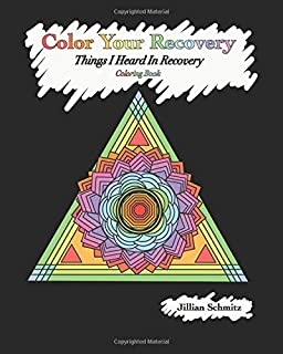 Color Your Recovery: Things I Heard In Recovery Coloring Book