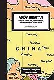 Adiós, Gongtan. Un viaje en autobús, tren, taxi, barca, triciclo, moto y...