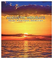 Acoustic Holidays: Relax Afternoon Selection / Var by VARIOUS ARTISTS